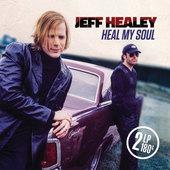 Jeff Healey - Heal My Soul (2016) - 180 gr. Vinyl
