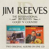 Jim Reeves - International Jim Reeves / Good 'N' Country (Edice 2004)