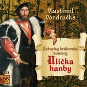 Vlastimil Vondruška - Ulička hanby: Letopisy královské komory /Mp3