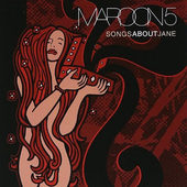 Maroon 5 - Songs About Jane (Edice 2007)