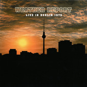 Weather Report - Live In Berlin 1975 (2011) - Vinyl