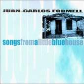 Juan Carlos Formell - Songs from a Little Blue House