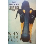 Big Country - Why The Long Face (Kazeta, 1995)