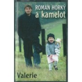 Roman Horký A Kamelot - Valerie (Kazeta, 2002)