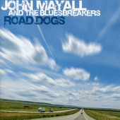 John Mayall & The Bluesbreakers - Road Dogs (2005)