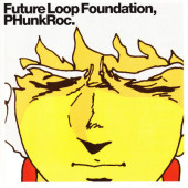 Future Loop Foundation - PHunkRoc (1999)