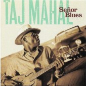 Taj Mahal - Seňor Blues (1997)