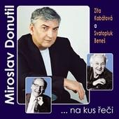 Miroslav Donutil - Na kus řeči/Zita Kabátová, Svatopluk Beneš
