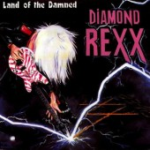 Diamond Rexx - Land Of The Damned (Limited Digipack, Edice 2008)
