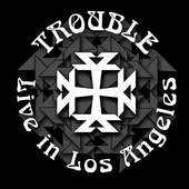 Trouble - Live In Los Angeles