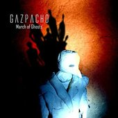 Gazpacho - March Of Ghosts (Digipack Edition 2016)