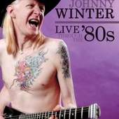 Johnny Winter - LIVE THROUGH THE 80`S