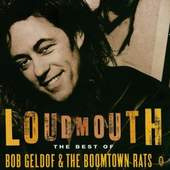 Boomtown Rats - Loudmouth - The Best Of Bob Geldof & The Boomtown Rats
