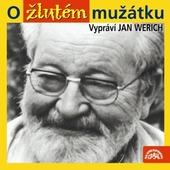 Jan Werich - O žlutém mužátku