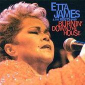Etta James - Burnin' Down The House/Remaster 2014