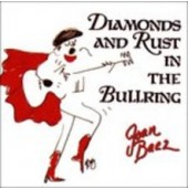 Joan Baez - Diamonds & Rust in the Bullring