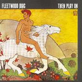 Fleetwood Mac - Then Play On (Edice 2015) - Vinyl