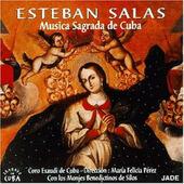 Esteban Salas - Musica Sagrada De Cuba (1997)