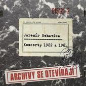 Jaromír Nohavica - Archivy Se Otevírají... Koncerty 1982 A 1984