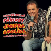 Jakub Smolík - Neuvěřitelné příhody Jakuba Smolíka: Vyprávění a písničky