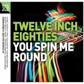 Various Artists - Twelve Inch Eighties (You Spin Me Round) /3CD BOX 2016