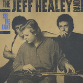 Jeff Healey Band - See The Light (Edice 2016)