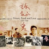 Guo Yue - Music Food And Love