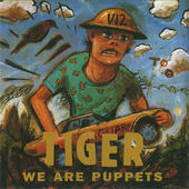 Tiger - We Are Puppets (1996)
