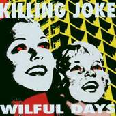 Killing Joke - Wilful Days
