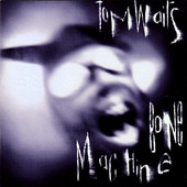 Tom Waits - Bone Machine (1992)