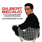 Gilbert Becaud - Little Love And Understnading: 40 Greatest Hits (2016)