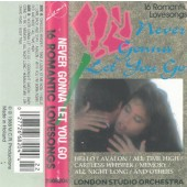 Various Artists - 16 Romantic Lovesongs - Never Gonna Let You Go (Kazeta, 1988)