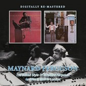 Maynard Ferguson - Ballad Style Of Maynard Ferguson / Alive And Well In London (2017)