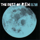 R.E.M. - In Time: The Best Of 1988-2003 (2003)