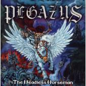 Pegazus - Headless Horseman (Limited Digipack, Edice 2008)