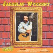 Jaroslav Wykrent - Jaroslav Wykrent (Originální Nahrávky)