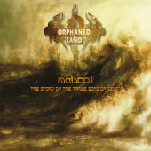 Orphaned Land - Mabool - The Story Of The Three Sons Of Seven (Reedice 2019)