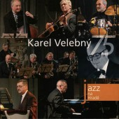 Karel Velebný - Karel Velebný 75: Jazz At Prague Castle 2006 (2006)
