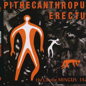 Charles Mingus - Pithecanthropus Erectus (Edice 2002)