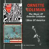 Ornette Coleman - The Music Of Ornette Coleman / Skies Of America