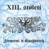 XIII. Století - Ztraceni V Karpetech (Edice 2004)