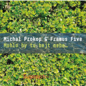 Michal Prokop & Framus Five - Mohlo by to bejt nebe... (2021)
