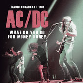AC/DC - What Do You Do For Money Honey: Radio Broadcast 1981 (Edice 2016)
