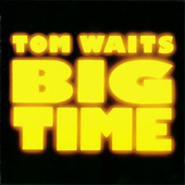 Tom Waits - Big Time (Edice 1997)
