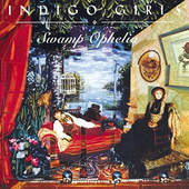 Indigo Girls - Swamp Ophelia (Remastered 2016)