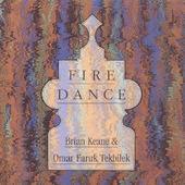 Brian Keane & Omar Faruk Tekbilek - Fire Dance (Edice 1999)