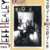Jeff Healey Band - Cover To Cover /Remaster (2017)