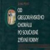 Jaromír Kyncl - Od Gregoriánského Chorálu Po Současné Zpěvní Formy (2005)