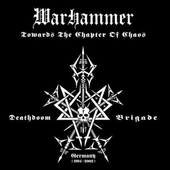 Warhammer - Towards The Chapter Of Chaos (Limited Digipack, Edice 2008)