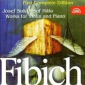 Zdeněk Fibich - Works For Violin And Piano